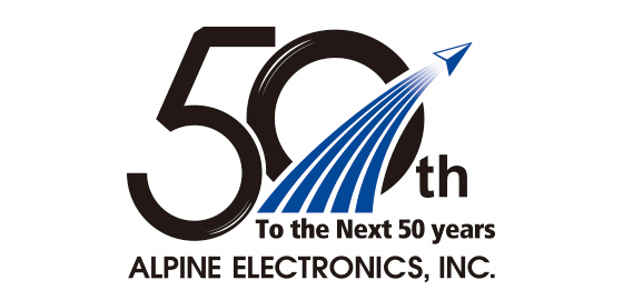 50th To The Next 50 years ALPINE ELECTRONICS, INC.